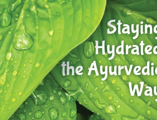 Staying Hydrated the Ayurvedic Way
