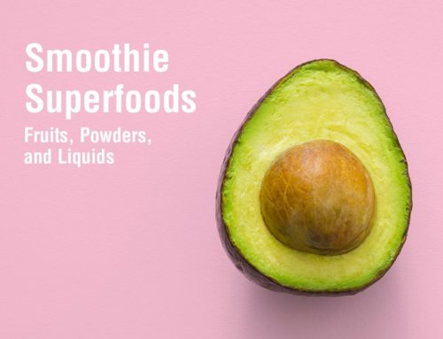 Smoothie Superfoods: Fruits, Powders, and Liquids